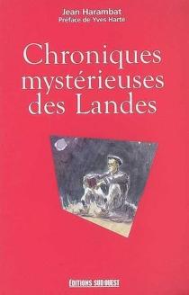 Chroniques mystérieuses des Landes - JeanHarambat