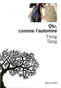 Qiu, comme l'automne - Tang Feng
