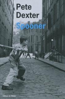 Spooner - PeteDexter