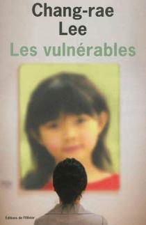 Les vulnérables - Chang-RaeLee