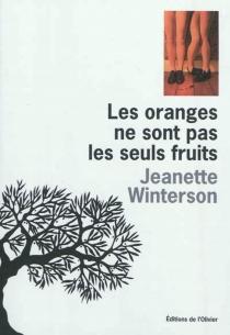 Les oranges ne sont pas les seuls fruits - JeanetteWinterson