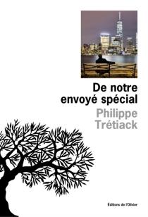 De notre envoyé spécial - PhilippeTrétiack