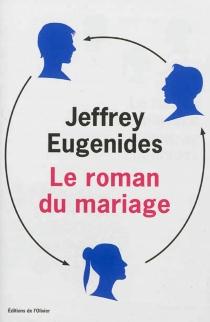 Le roman du mariage - JeffreyEugenides