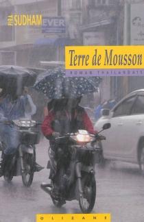 Terre de mousson : roman thaïlandais - PiraSudham