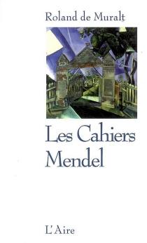 Les cahiers Mendel - Roland deMuralt