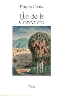 L'île de la concorde - FrançoisCherix