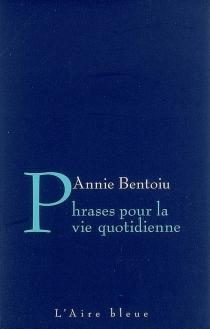 Phrases pour la vie quotidienne - AnnieBentoiu