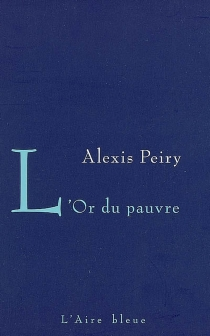 L'or du pauvre - AlexisPeiry