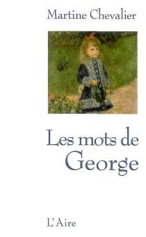 Les mots de George - MartineChevalier