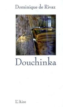 Douchinka - Dominique deRivaz