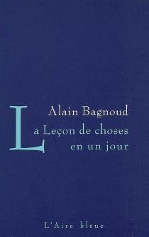 La leçon de choses en un jour - AlainBagnoud