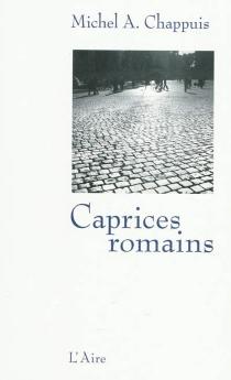 Caprices romains - Michel AntoineChappuis