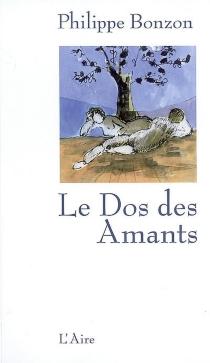 Le dos des amants : roman bref - PhilippeBonzon