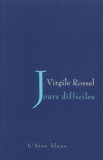 Jours difficiles : roman de moeurs suisses - VirgileRossel