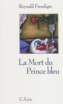 La mort du prince bleu - ReynaldFreudiger