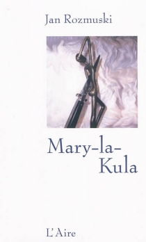 Mary-la-Kula - Jan Rozmuski