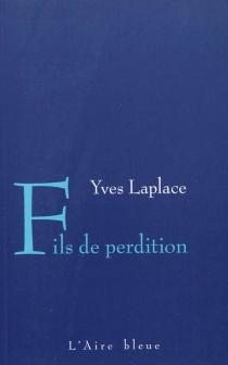 Fils de perdition - YvesLaplace