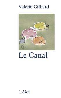 Le canal - ValérieGilliard