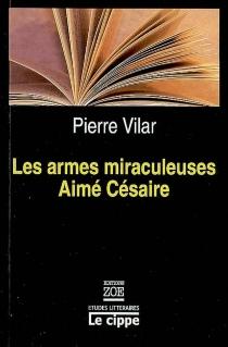 Les armes miraculeuses d'Aimé Césaire - PierreVilar