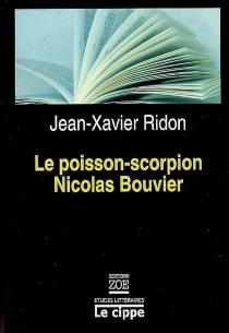 Le poisson-scorpion de Nicolas Bouvier - Jean-XavierRidon