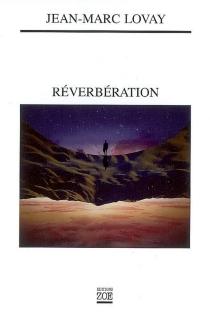 Réverbération - Jean-MarcLovay