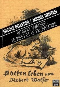 Robert Walser : le rien et le provisoire - MichelDentan