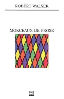 Morceaux de prose - RobertWalser