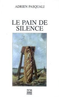 Le pain de silence - AdrienPasquali