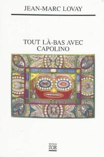 Tout là-bas avec Capolino - Jean-MarcLovay