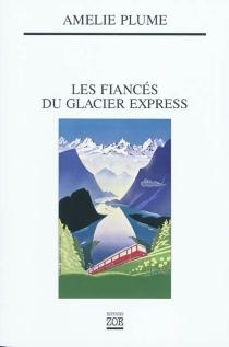 Les fiancés du Glacier Express - AméliePlume