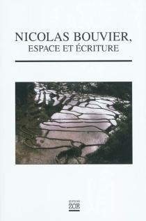Nicolas Bouvier, espace et écriture -