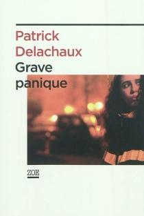 Grave panique - Yves PatrickDelachaux