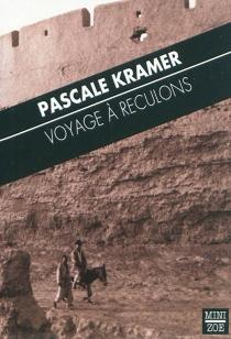 Voyage à reculons - PascaleKramer