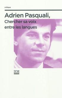 Adrien Pasquali, chercher sa voie entre les langues -