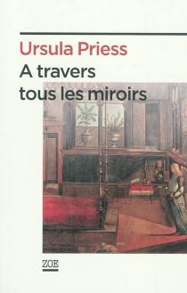 A travers tous les miroirs : état des lieux - UrsulaPriess