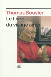 Le livre du visage aimé - ThomasBouvier