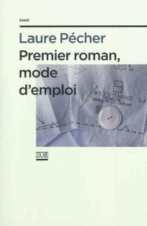 Premier roman, mode d'emploi - LaurePécher