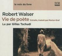 Vie de poète : extraits - RobertWalser