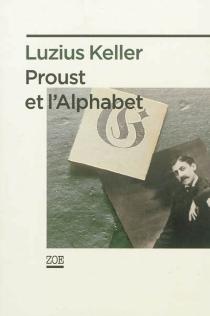 Proust et l'alphabet - LuziusKeller