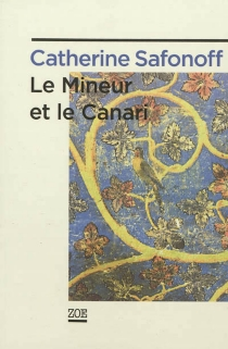Le mineur et le canari - CatherineSafonoff