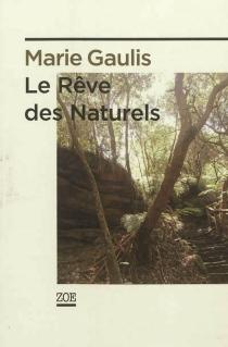 Le rêve des Naturels - MarieGaulis