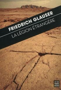 La Légion étrangère : dans la vallée de pierres de l'Afrique - FriedrichGlauser