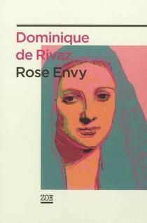 Rose Envy - Dominique deRivaz