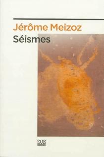 Séismes - JérômeMeizoz