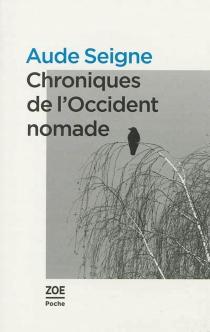 Chroniques de l'Occident nomade - AudeSeigne