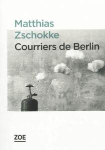 Courriers de Berlin - MatthiasZschokke