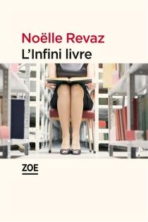 L'infini livre - NoëlleRevaz