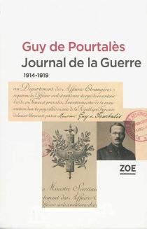 Journal de la guerre : 1914-1919 - Guy dePourtalès