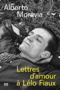 Lettres d'amour à Lélo Fiaux - AlbertoMoravia