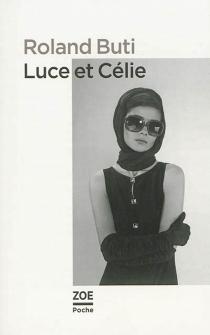 Luce et Célie : nouvelle version - RolandButi
